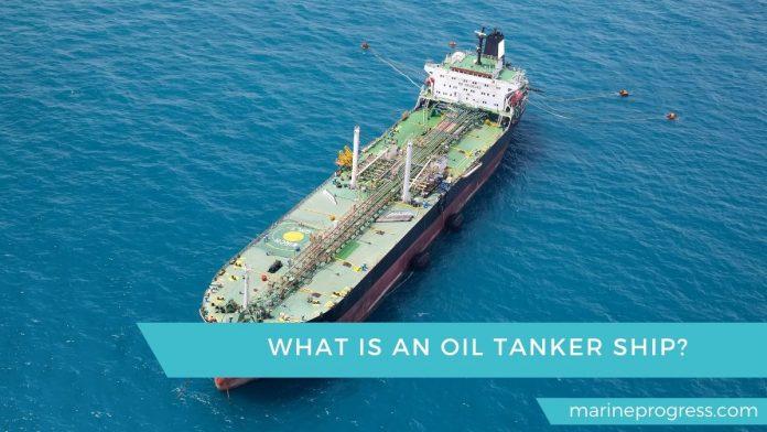 what is an oil tanker ?- marineprogress